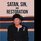 Exie Lee Williams Releases SATAN, SIN, AND RERESTORATION
