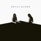 Royal Blood's Sophomore Album 'How Did We Get So Dark?' Out Today On Warner Bros.