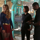BWW Recap: SUPERGIRL Learns the Meaning of 'Stronger Together'