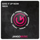 Paolo M. Debuts on Jango Music with 'Give It Up Now'
