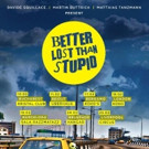 Martin Buttrich, Matthias Tanzmann and Davide Squillace Announce 2017 BETTER LOST THAN STUPID Tour