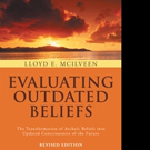 'Evaluating Outdated Beliefs: The Transformation of Archaic Beliefs into Updated Consciousness of the Future' is Released