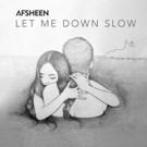 AFSHeeN Releases Debut Original Single 'Let Me Down Slow' on Spotify