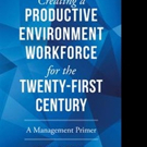 Erwin P. Zeiter Releases 'Environment/Workforce for the TWENTY-FIRST Century'