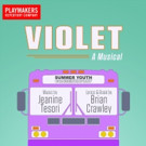 PlayMakers Summer Youth Conservatory to Present VIOLET, 7/20-31