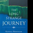 Randall Biddinger Pens THE LONG STRANGE JOURNEY