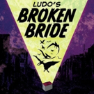 LUDO's BROKEN BRIDE Set for New York Musical Festival, 8/2-6