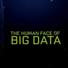 PBS to Air Documentary THE HUMAN FACE OF BIG DATA, 2/24