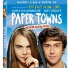 Epic Love Story PAPER TOWNS Hits Blu-ray/DVD Today