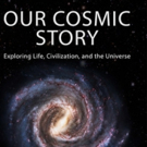 OUR COSMIC STORY is Released