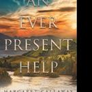 Margaret Callaway Releases 'An Ever Present Help'