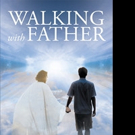 Ralph Arbitelle and Paul Arbitelle Release 'Walking with Father'