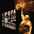 Blues Giant Popa Chubby Releases A Bold Double Live Album; New World Tour!