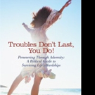 'Troubles Don't Last, You Do!' is Released