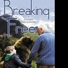 New Historical Novel BREAKING FREE is Released