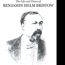 Ted Rockwell Tosh Shares THE LIFE AND TIMES OF BENJAMIN HELM BRISTOW