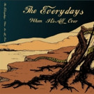 The Everydays Release Second Album 'When It's All Over'