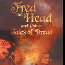 'Fred the Head and Other Tales of Dread' is Released