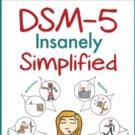 Steven Buser, MD Pens DSM-5 INSANELY SIMPLIFIED
