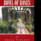 Adele Vincent Releases DUST ON A BOWL OF ROSES