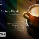 Outré Theatre Company and Showtime Performing Arts Present Reading of A GRAY DIVIDE