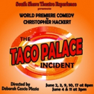 World Premiere Comedy THE TACO PALACE INCIDENT Coming to South Shore Theatre Experience