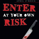 April O'Brien Says 'Enter At Your Own Risk'