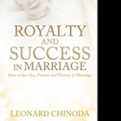 Leonard Chinoda Shares ROYALTY AND SUCCESS IN MARRIAGE