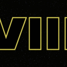 Cameras Rolling, Cast Confirmed for STAR WARS: EPISODE VIII