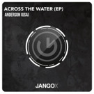 Anderson Announces Return to Jango X with 'Across The Water EP'