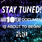Documentary HARD10-A DECADE OF CRASHING SOUND BARRIERS WITH HARD, HOLY SHIP! AND DESTRUCTO Now Available Online