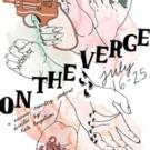 BWW Preview: ON THE VERGE'S Summer Theatre Festival