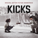 KICKS Original Motion Picture Soundtrack Album to Be Released on Back Lot Music 9/9