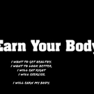 Fitness Tip of the Day: Earn Your Body