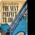 eBookIt.com Releases Alex Gurevich's THE NEXT PERFECT TRADE