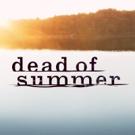 Binge Watch New Series DEAD OF SUMMER on Freeform App Ahead of Season Finale