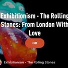 The Rolling Stones EXHIBITIONISM Partners With Vamonde To Create Digital Tour