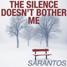 Sarantos Releases New Song 'The Silence Doesn't Bother Me'