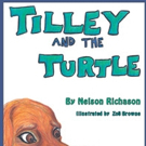 Nelson Richason Pens TILLEY AND THE TURTLE