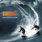 POINT BREAK Soundtrack Set for Release Dec 4