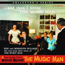 Meredith Willson's AND THEN I WROTE THE MUSIC MAN Album Out Today
