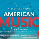 Albany Symphony to Present the AMERICAN MUSIC FESTIVAL from June 8-12