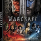 Stunning Epic WARCRAFT Coming to Digital HD, Blu-Ray/DVD & On Demand This September