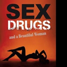 New Romantic Thriller SEX, DRUGS AND A BEAUTIFUL WOMAN is Released