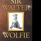 Keith Dixon Releases SIR WALTER WOLFIE