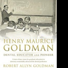 Dr. Henry Maurice Goldman Biography Revealed in New Release