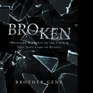 Brother Gene Releases 'Broken: Whatever Happened to the Church That Jesus Came to Build'