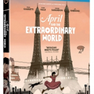 APRIL AND THE EXTRAORDINARY WORLD Comes to Digital HD Today