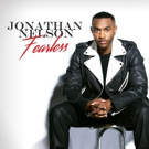 Jonathan Nelson Unveils 'Fearless' Album Track List; Pre-Order Now