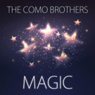 Singer/Songwriters The Como Brothers Release Debut Single of 2017 'Magic'